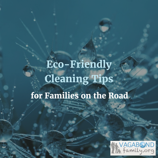 Eco-Friendly Cleaning Tips for Families on the Road