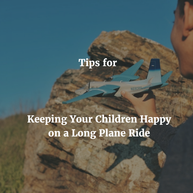 Tips for Keeping Your Children Happy on a Long Plane Ride